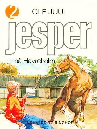 Ole Juul (f. 1918): Jesper på Havreholm