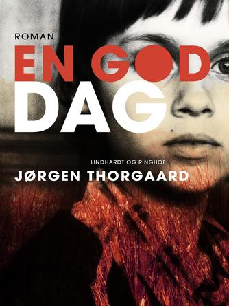 Jørgen Thorgaard: En god dag : roman