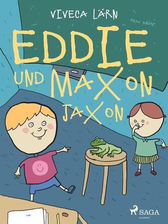 Viveca Lärn: Eddie und Maxon Jaxon