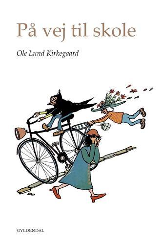 Ole Lund Kirkegaard: På vej til skole