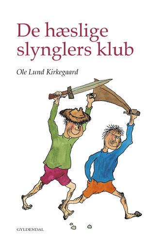 Ole Lund Kirkegaard: De hæslige slynglers klub