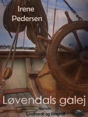 Irene Pedersen (f. 1952): Løvendals galej : roman