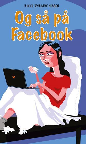 Rikke Dyrhave Nissen: Og så på Facebook