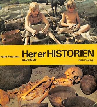 Palle Petersen (f. 1943): Her er historien : Oldtiden