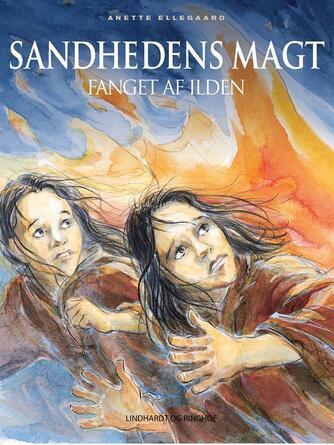 Anette Ellegaard: Fanget af ilden