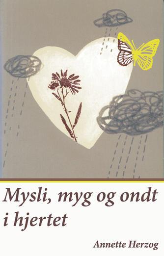 Annette Herzog: Mysli, myg og ondt i hjertet