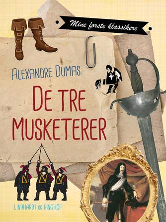 Alexandre Dumas (d. æ.): De tre musketerer (Ved Arne Herløv Petersen)
