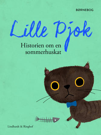 Robert Fisker: Lille Pjok : historien om en sommerhuskat : børnebog