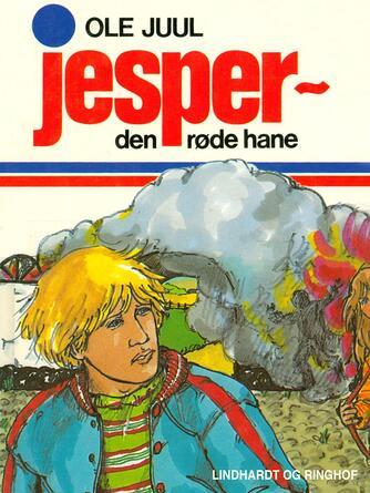 Ole Juul (f. 1918): Jesper - den røde hane
