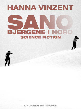 Hanna Vinzent: Sano - bjergene i nord : science fiction