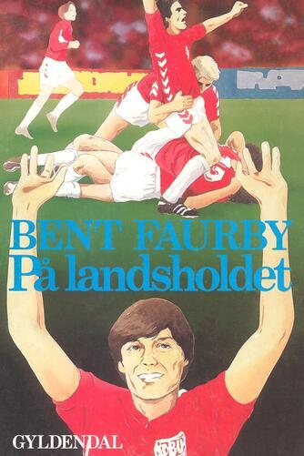 Bent Faurby: På landsholdet