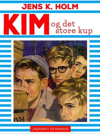 Jens K. Holm: Kim og det store kup