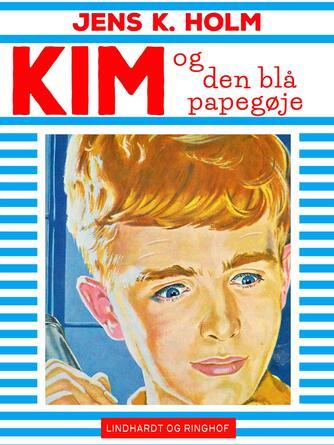 Jens K. Holm: Kim og den blå papegøje