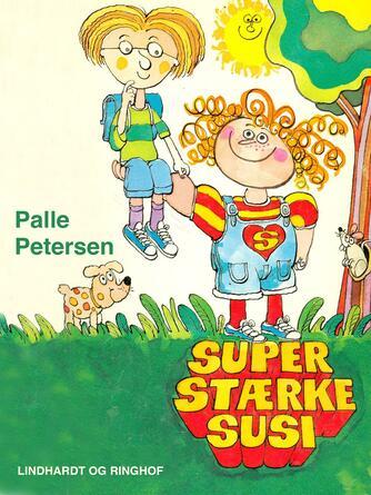 Palle Petersen (f. 1943): Super Stærke Susi