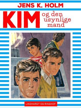 Jens K. Holm: Kim og den usynlige mand
