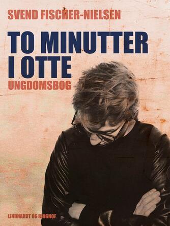 Svend Fischer-Nielsen: To minutter i otte : ungdomsbog