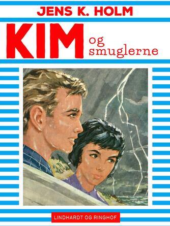 Jens K. Holm: Kim og smuglerne