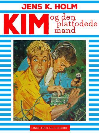 Jens K. Holm: Kim og den platfodede mand