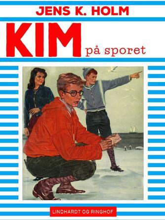 Jens K. Holm: Kim på sporet