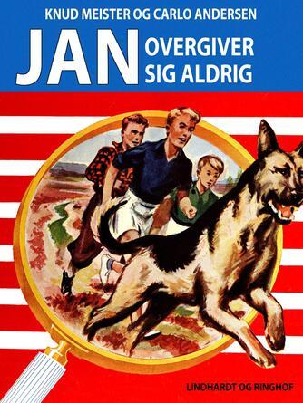 Knud Meister: Jan overgiver sig aldrig