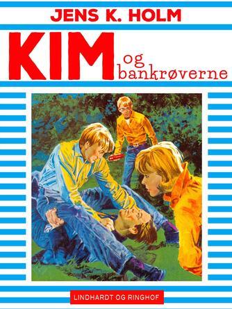 Jens K. Holm: Kim og bankrøverne
