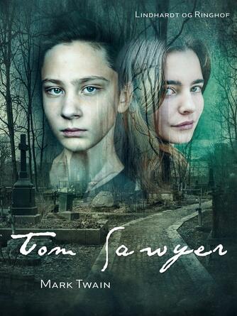 Mark Twain: Tom Sawyer : roman (Ved Grete Juel Jørgensen)