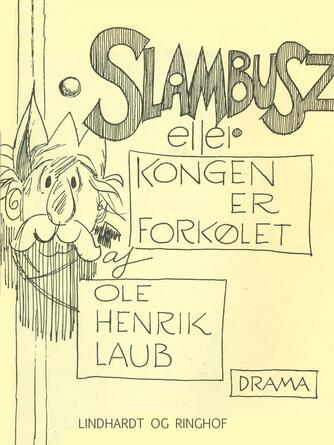 Ole Henrik Laub: Slambusz