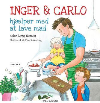 Helen Lyng Hansen, Stine Rosenberg: Inger & Carlo hjælper med at lave mad