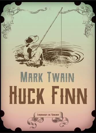 Mark Twain: Huck Finn (Ved Mogens Cohrt)
