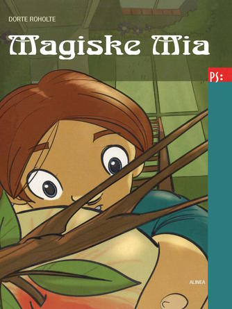 Dorte Roholte: Magiske Mia