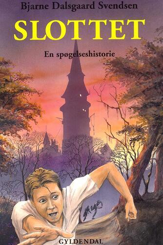 Bjarne Dalsgaard Svendsen: Slottet : en spøgelseshistorie