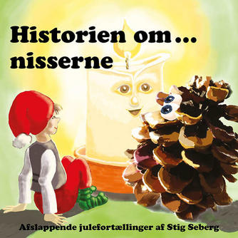 Stig Seberg: Historien om - nisserne : 90 minutters julefred