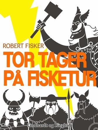 Robert Fisker: Tor tager på fisketur