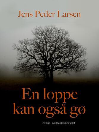 Jens Peder Larsen (f. 1952): En loppe kan også gø : roman