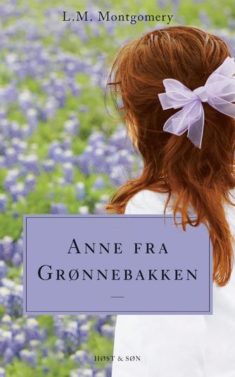 L. M. Montgomery: Anne fra Grønnebakken : roman