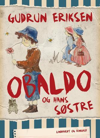 Gudrun Eriksen (f. 1894): Obaldo og hans søstre