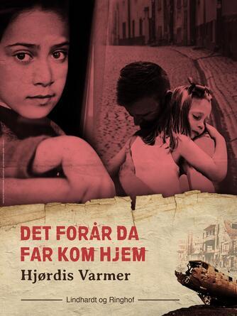 Hjørdis Varmer: Det forår, da far kom hjem