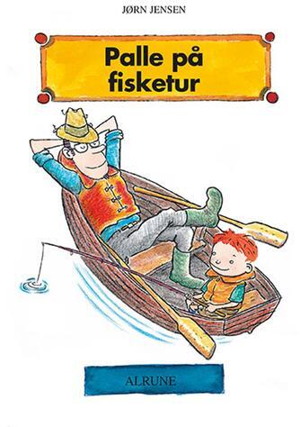 Jørn Jensen (f. 1946): Palle på fisketur