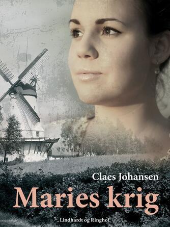 Claes Johansen (f. 1957): Maries krig