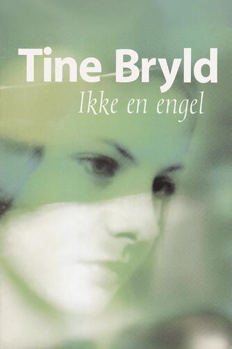 Tine Bryld: Ikke en engel