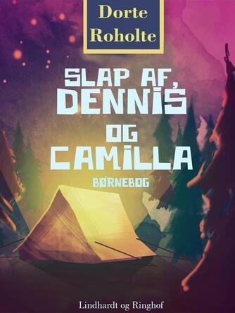 Dorte Roholte: Slap af, Dennis og Camilla : børnebog