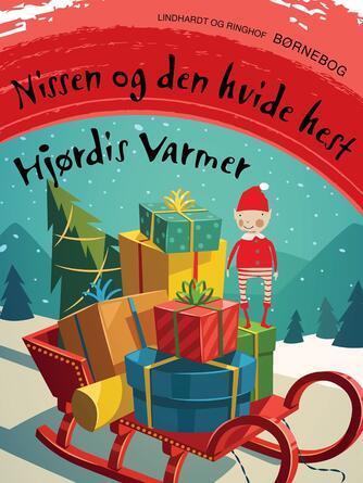 Hjørdis Varmer: Nissen og den hvide hest : børnebog
