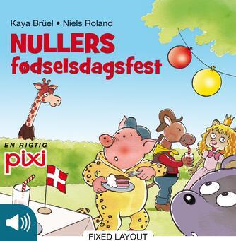 Kaya Brüel: Nullers fødselsdagsfest