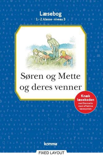 : Søren og Mette og deres venner : læsebog, 1.-2. klasse - niveau 3