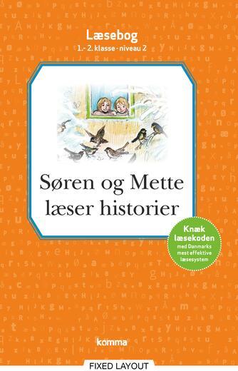 : Søren og Mette læser historier : læsebog, 1.-2. klasse - niveau 2