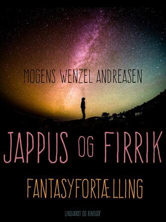 Mogens Wenzel Andreasen: Jappus og Firrik : fantasyfortælling