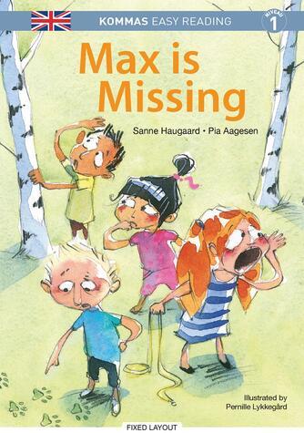Sanne Haugaard: Max is missing
