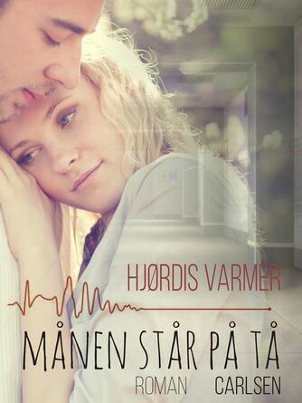 Hjørdis Varmer: Månen står på tå : roman
