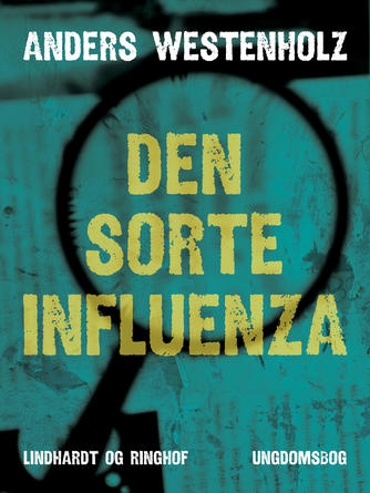 Anders Westenholz (f. 1936): Den sorte influenza : ungdomsbog