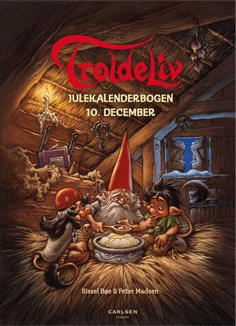 Sissel Bøe: Troldeliv : julekalenderbogen. 11, 10. december